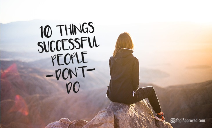 Things Successful People Don't Do